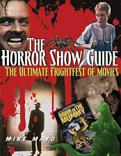 The Horror Show Guide: The Ultimate Frightfest of Movies, Mayo, Mike, New Books
