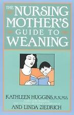 The Nursing Mother's Guide to Weaning by Huggins, Kathleen