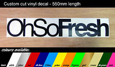 Oh So Fresh  - Large Decal  - VW / VAG / DUB / JDM sticker - 550mm