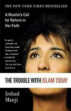 The Trouble with Islam Today: A Muslim's Call for Reform in Her Faith, Manji, Ir