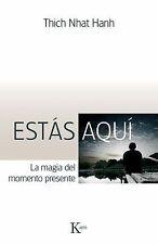 Estás aquí: La magia del momento presente (Sabiduria Perenne) (Spanish-ExLibrary