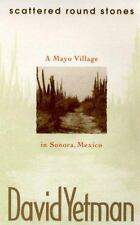Scattered Round Stones: A Mayo Village in Sonora, Mexico (University-ExLibrary