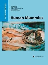 Human Mummies : A Global Survey of Their Status and the Techniques of...