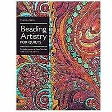 Beading Artistry for Quilts : Basic Stitches and Embellishments Add Texture...