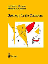 Geometry for the Classroom by C.Herbert Clemens, Michael A. Clemens...