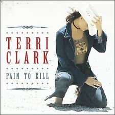 Terri Clark Pain To Kill CD (2003) New Sealed
