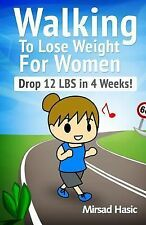 Walking to Lose Weight for Women by Mirsad Hasic (2013, Paperback)