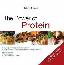 The Power of Protein : Losing Weight with a High Protein, Low Carb Diet by...