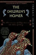 The Children's Homer : The Adventures of Odysseus and the Tale of Troy by...