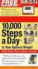 10,000 Steps a Day to Your Optimal Weight : Walk Your Way to Better Health by...