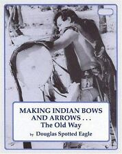 Making Indian Bows and Arrows, The Old Way