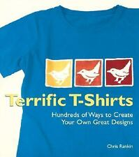 Terrific T-Shirts: Hundreds of Ways to Create Your Own Great Designs-ExLibrary