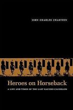 Heroes on Horseback: A Life and Times of the Last Gaucho Caudillos (Diálogos Se