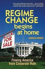 Regime Change Begins at Home: Freeing America from Corporate Rule (BK Currents)