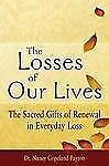 The Losses of Our Lives: The Sacred Gifts of Renewal in Everyday Loss, Copeland-