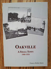 OAKVILLE: A Small Town 1900-1930, Historical Society Ontario Toronto History