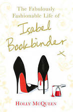 The Fabulously Fashionable Life of Isabel Bookbinder by Holly McQueen...