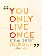 QUOTE MAE WEST YOU ONLY LIVE ONCE 18X24 '' POSTER ART PRINT BDAY GIFT LF009