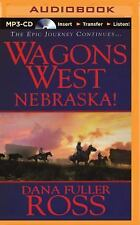 Wagons West: Wagons West Nebraska! 2 by Dana Fuller Ross (2015, MP3 CD,...