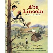 Abe Lincoln : The Boy Who Loved Books by Kay Winters (2006, Picture Book,...