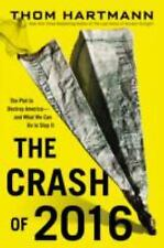 The Crash of 2016: The Plot to Destroy America--and What We Can Do to Stop It, H