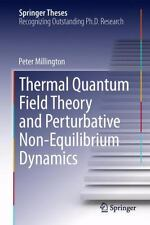 Thermal Quantum Field Theory and Perturbative Non-Equilibrium Dynamics by...