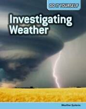 Investigating Weather: Weather Systems (Do It Yourself),Silverman, Buffy,New Boo