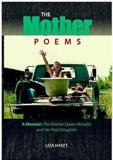 The Mother Poems : A Memoir: the Warrior Queen Novelist and Her Poet Daughter...