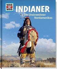 WAS IST WAS Band 42: INDIANER Die Ureinwohner Nordamerikas, GESCHICHTE, SACHBUCH