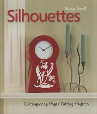 Silhouettes : Contemporary Paper Cutting Projects by Sharyn Sowell 2009