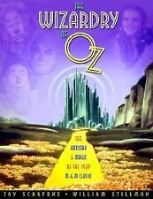 The Wizardry Of Oz The Artistry And Magic Of The 1939 Classic Wizard Of Oz Book