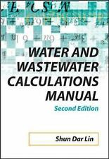Water and Wastewater Calculations Manual, 2nd Ed., Lee, C., Lin, Shun
