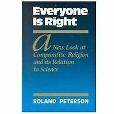 Everyone Is Right a New Look at Comparative Religion and Its Relation to Science