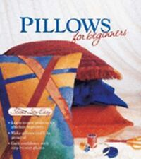 Pillows for Beginners (Seams Sew Easy), Editors of Creative Publishing, Excellen
