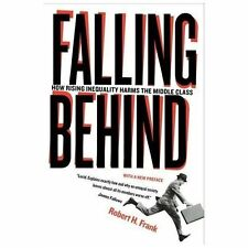 Wildavsky Forum Ser.: Falling Behind : How Rising Inquality Harms the Middle...