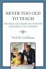 Never Too Old to Teach: How Middle-Aged Wisdom Can Transform Young Minds in the