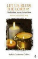 Let Us Bless The Lord Year One Advent-Holy Week: Meditations on the Daily Office