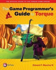 Game Programmer's Guide to Torque : Under the Hood of the Torque Game Engine...