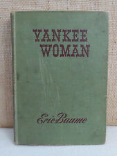 Yankee Woman by Eric Baume NY 1945 Hardcover Unabridged California Goldrush Army