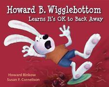 Howard B. Wigglebottom Learns It's OK to Back Away by Howard Binkow (2010,...