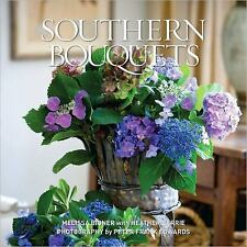Southern Bouquets by Heather Barrie and Melissa Bigner (2010, Hardcover)