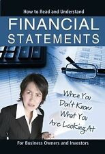 How to Read and Understand Financial Statements : When You Don't Know What...