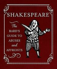 NEW Shakespeare: The Bard's Guide to Abuses and Affronts by Running Press Hardco