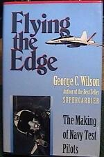 Flying the Edge: The Making of Navy Test Pilots by George C. Wilson HCDJ EXCEL