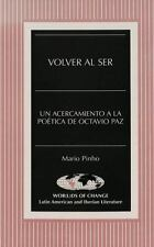 Volver al Ser: Un acercamiento a la poética de Octavio Paz (Wor(L)Ds o-ExLibrary