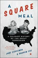 A Square Meal: A Culinary History of the Great Depression, Coe, Andrew, Ziegelma