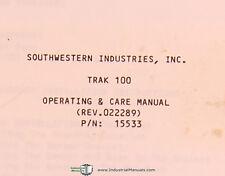 Southwestern Industries Trak 100 Series, 102 & 103, Operating & Care Manual