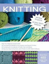 The Complete Photo Guide to Knitting, 2nd Edition : *All You Need to Know to...