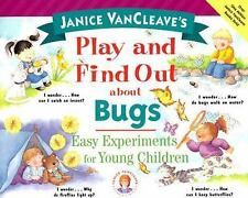 Janice VanCleave's Play and Find Out About Bugs: Easy Experiments for Young Chil