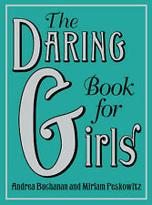 The Daring Book for Girls Andrea Buchanan, Miriam Peskowitz 0007268556